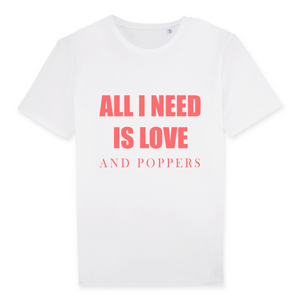 "T-shirt gay blanc LGBT+ ""All I need is love and poppers"" - De la marque Rose Queer : des vêtements LGBT+"