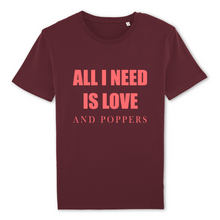 "Charger l'image dans la galerie, T-shirt gay bordeaux LGBT+ ""All I need is love and poppers"" - De la marque Rose Queer : des vêtements LGBT+"