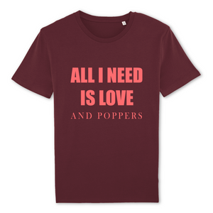 "T-shirt gay bordeaux LGBT+ ""All I need is love and poppers"" - De la marque Rose Queer : des vêtements LGBT+"