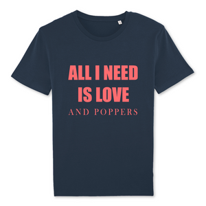 "T-shirt gay bleu LGBT+ ""All I need is love and poppers"" - De la marque Rose Queer : des vêtements LGBT+"