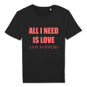 "T-shirt gay noir LGBT+ ""All I need is love and poppers"" - De la marque Rose Queer : des vêtements LGBT+"