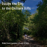 Escape the City to he Chiltern Hills