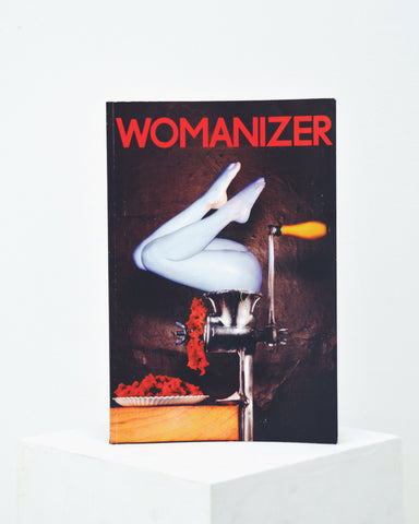Womanizer by Julie Atlas Muz + Kembra Pfahler