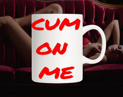 Cum On Me | Cum Mug | Gift For Him | Rude Mug | Rude Gift | Gift For Her | RudeyPudey | Sexy Mug | Sex Mug | Naughty Mug