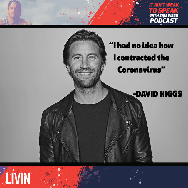 Episode 4: David Higgs Speaks On What He Learned From Getting Coronavirus