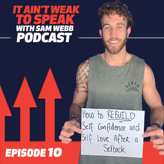 Episode 10: How to Rebuild Self Confidence & Self Love After a Setback