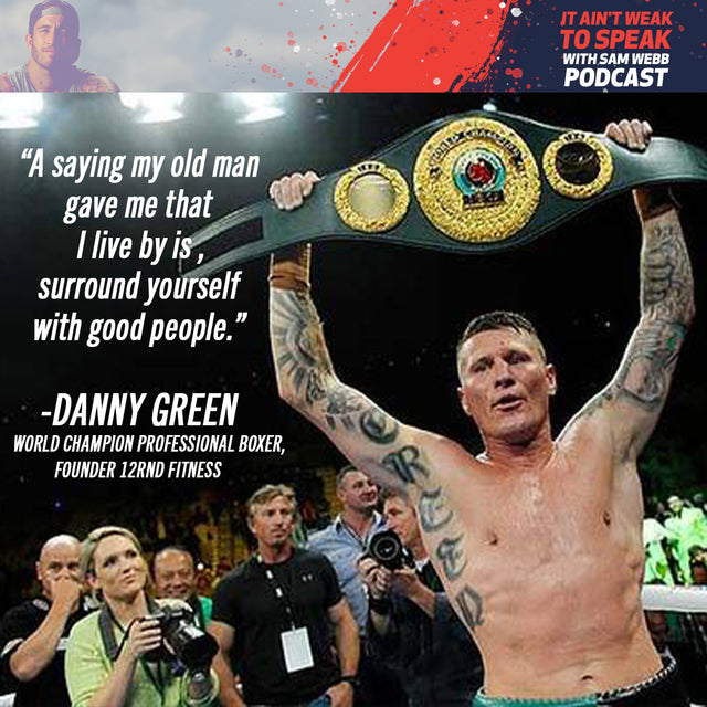 Episode 21: Danny Green Speaks On Life In The Boxing Ring & Why He Started The Cowards Punch Movement