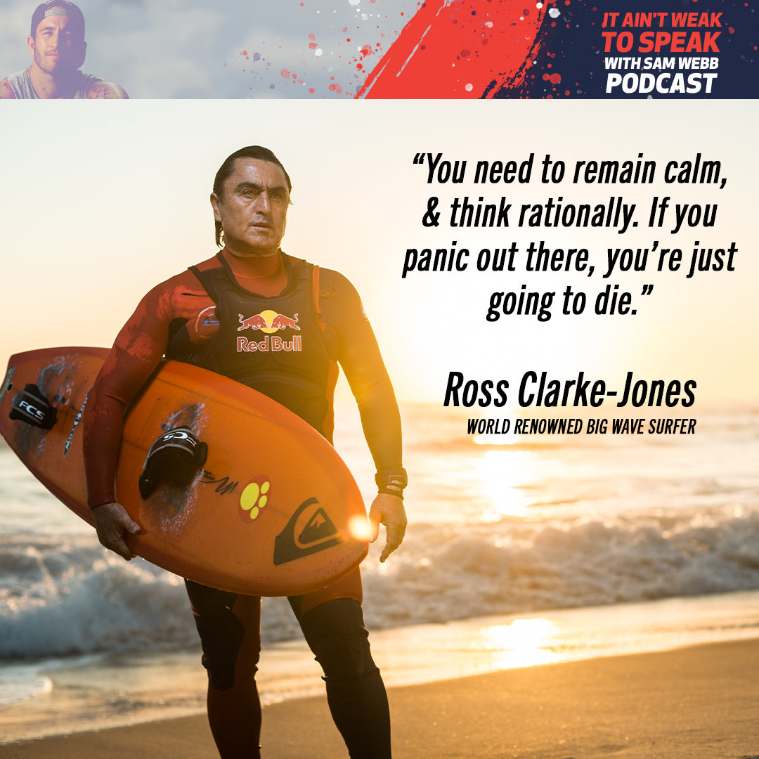 Episode #23: Ross Clarke-Jones Speaks On Surfing the Biggest Waves Ever & Staying Calm In Crisis