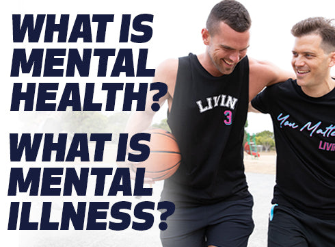 WHAT IS MENTAL HEALTH? WHAT IS MENTAL ILLNESS?