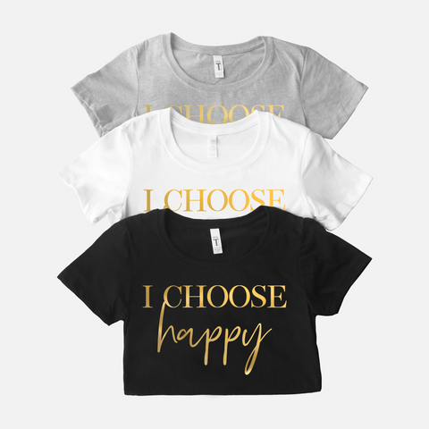 I Choose Happy | Gold Foil Women's Crew Tee Shirt