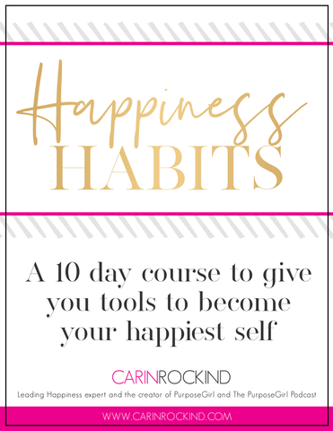 Happiness Habits | 10 Day Course to Give You Tools to Become Your Happiest Self