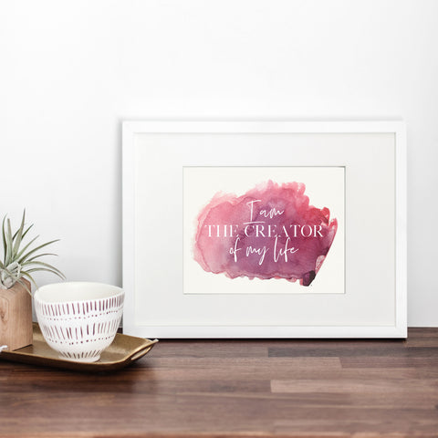 I Am the Creator of My Life Art Print