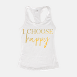 I Choose Happy | Gold Foil Women's Racerback Tank