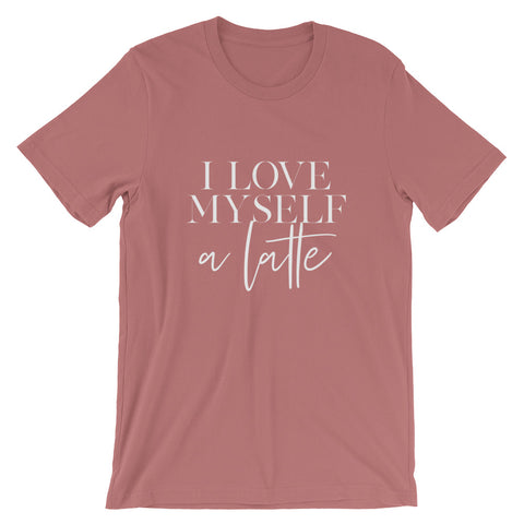 I Love Myself a Latte | Short-Sleeve Unisex T-Shirt