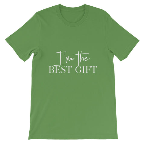 I'm the Best Gift | Short-Sleeve Unisex T-Shirt