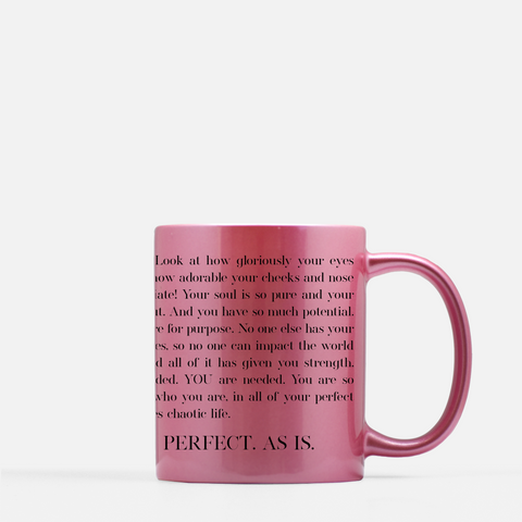 You are Perfect. As is. Self-Love Mantra Mug