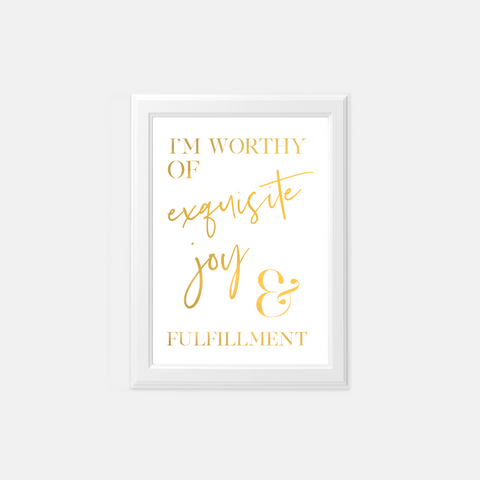 I'm Worthy | Gold Foil Art Print