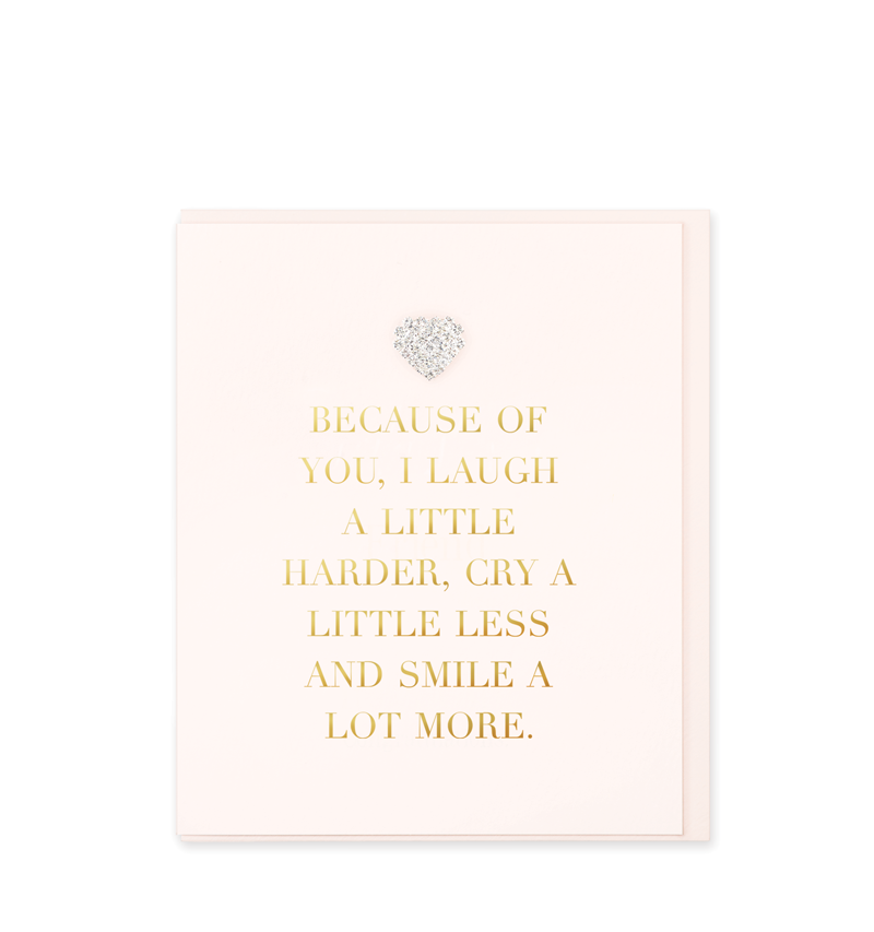Mad Dots Greetings Card, Because Of You I Laugh A Little Harder