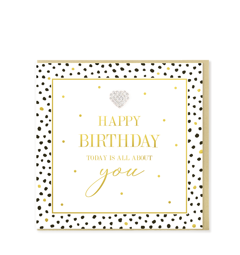 Mad Dots Greetings Card, Happy Birthday Today Is All About You
