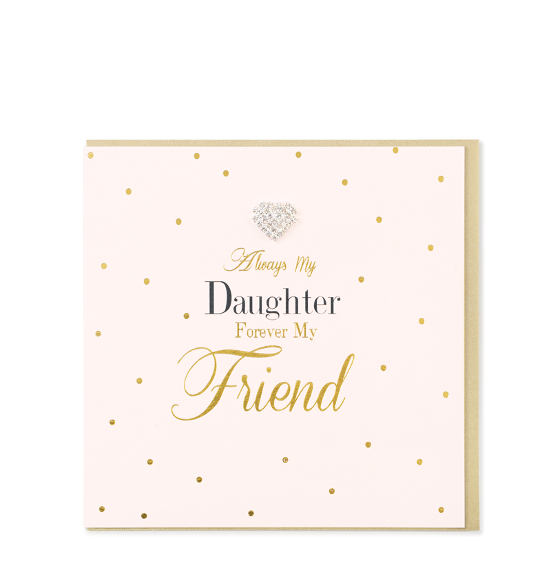 Mad Dots Greetings Cards, Always My Daughter Forever My Friend