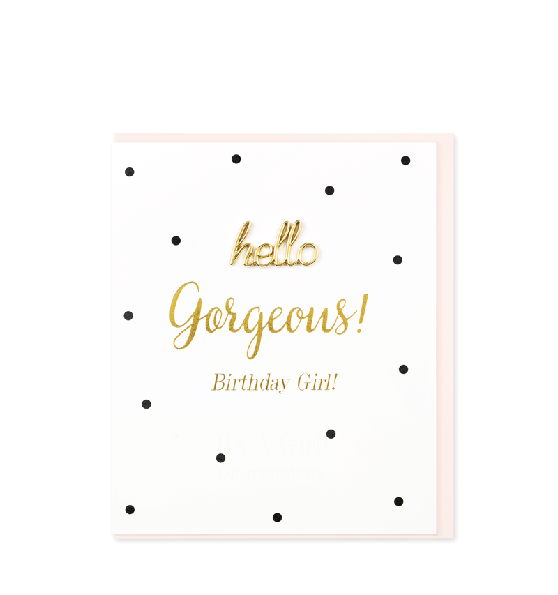 Oh So Charming Greetings Card, Hello Gorgeous, Happy Birthday