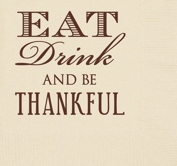 Eat, Drink & Be Thankful Cocktail Napkin