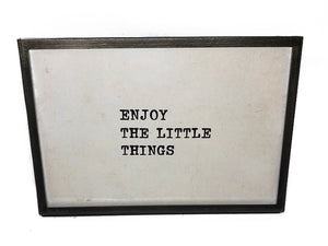 Enjoy Little Things Saying Sign