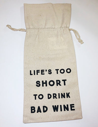 Life's Too Short Wine Bag