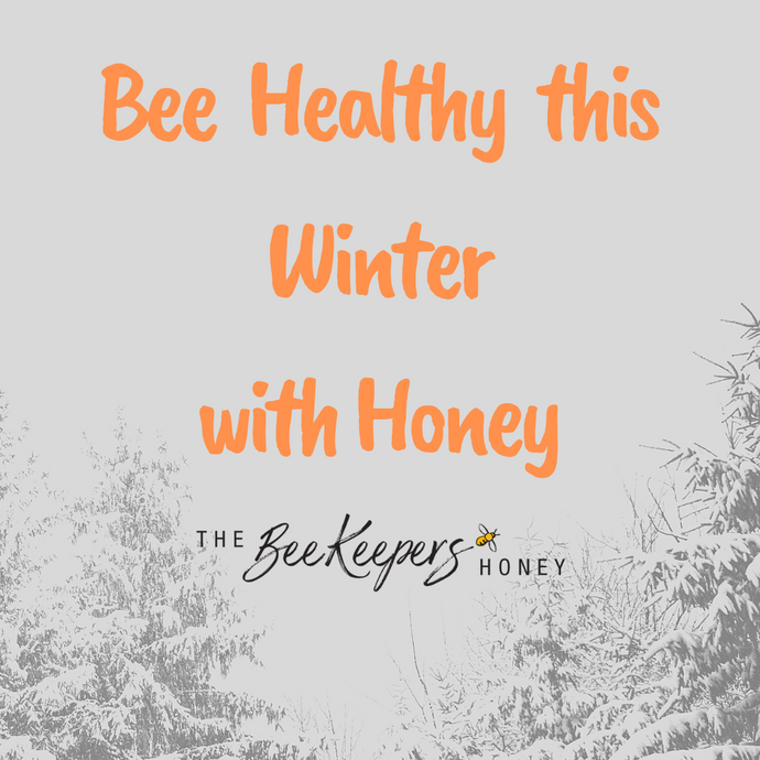 WINTER WELLNESS - ITS THE BEES KNEES!
