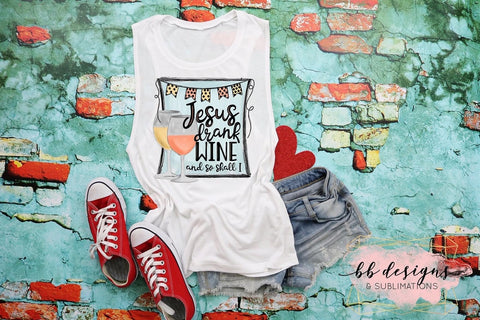 Jesus drank wine and so shall I Shirt | Adult Humor Tee | Christian Motherhood t-shirt