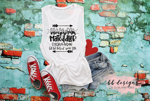Hakuna Matoddler Shirt | Adult Humor Tee | Motherhood