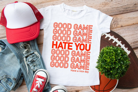 Funny Sports Tee | Good Game Shirt | Hate you Humor