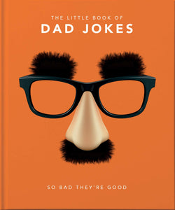 Little Book of Dad Jokes: So bad they're good