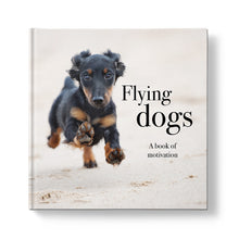 Load image into Gallery viewer, Flying Dogs: A book of motivation