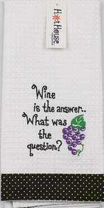 """Wine is the Answer...What was the Question?"" Tea Towel"