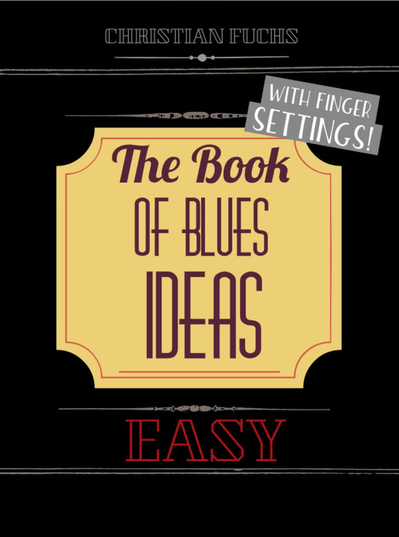 The Book of Blues ideas, easy, Fun Pack with sheet-music, complete audio & drums to practice)