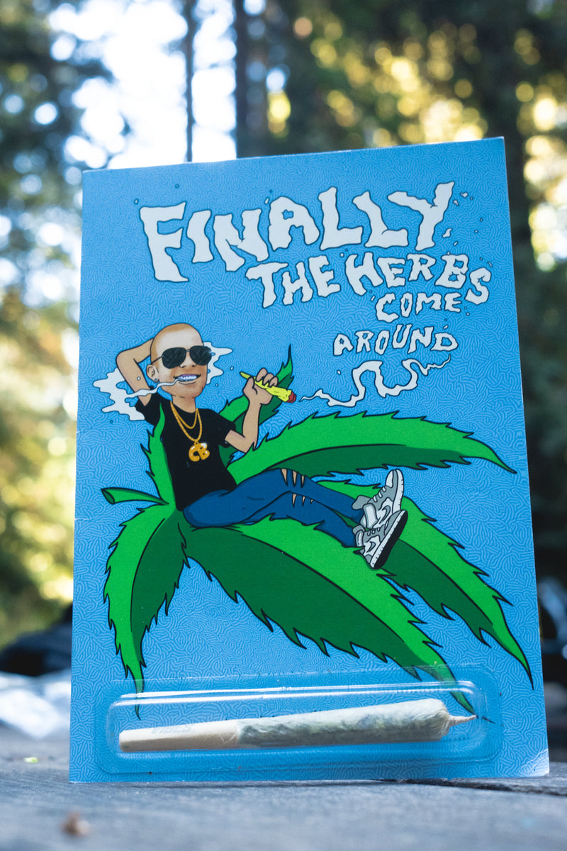 Finally the Herbs Come Around Card (Collie Buddz Collab)