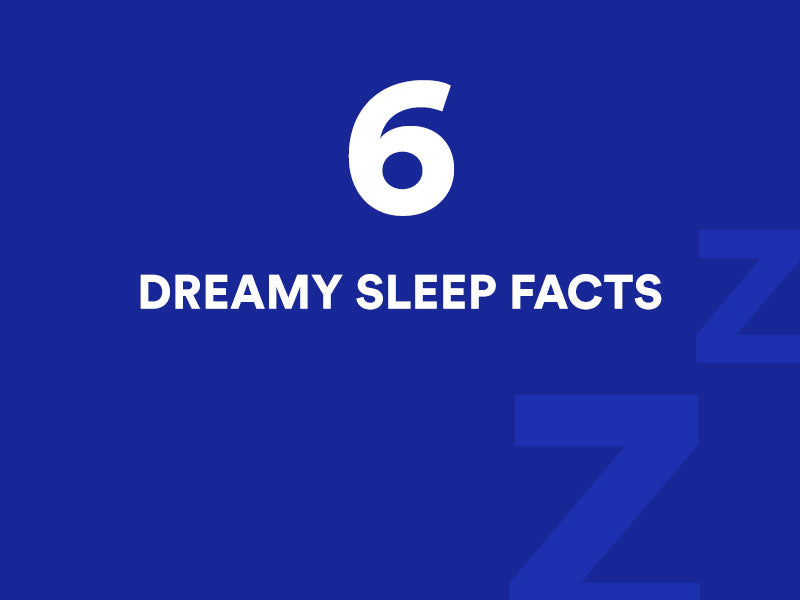 6 dreamy sleep facts that will have you snoozing in no time