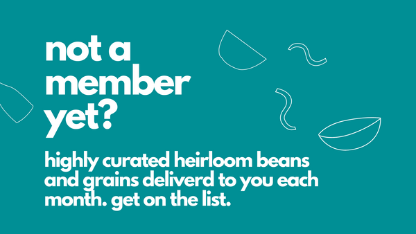 Heirloom bean and grain club membership