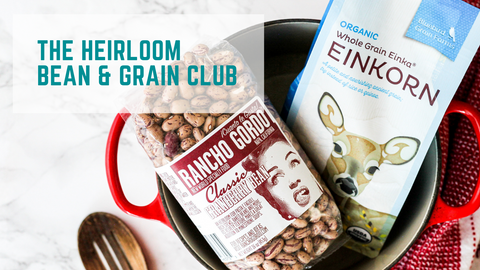 Heirloom Bean and Grain of the Month Club