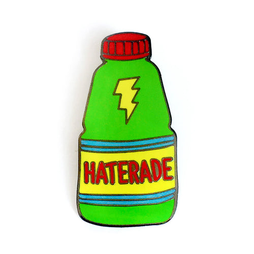 Haterade Enamel Pin