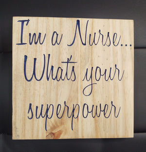 I'm a Nurse Whats Your Superpower Sign