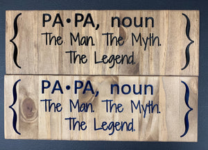 "Father's Day ""Papa- The Man...""Solid Wood Sign"