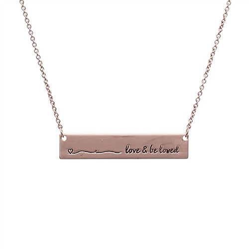"Rose Gold Bar Pendant w/ saying ""love & be loved"""