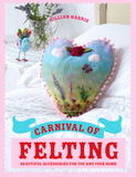 Carnival of Felting by Gillian Harris