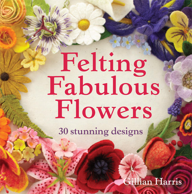 Felting Fabulous Flowers & Kits & Wool - save over 25%