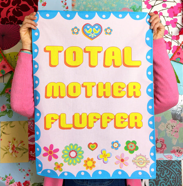 TOTAL MOTHER FLUFFER Teatowel