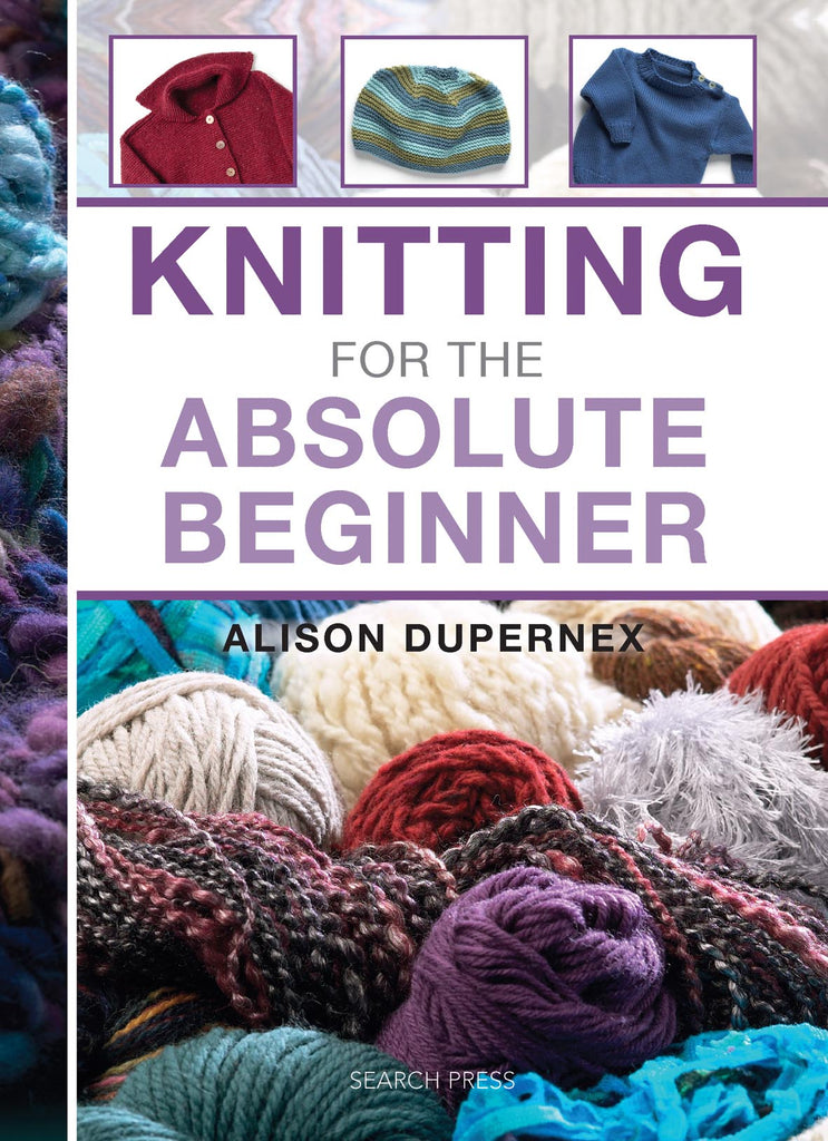 Knitting for the Absolute Beginner