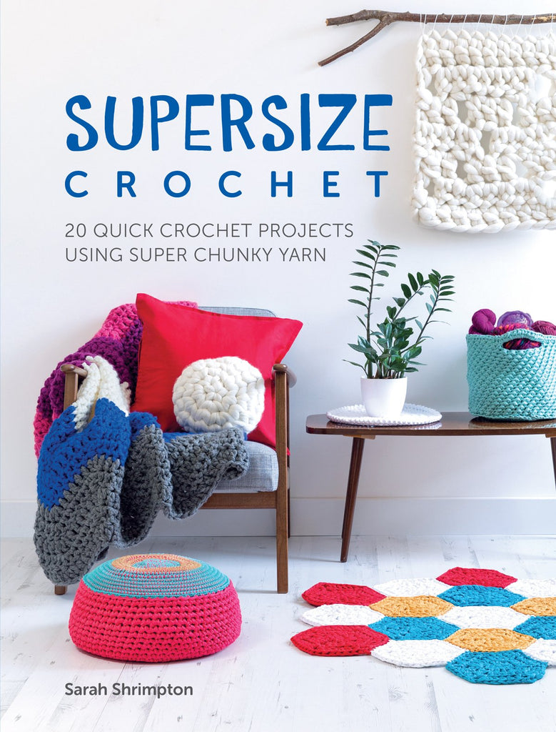 Supersize Crochet by Sarah Shrimpton