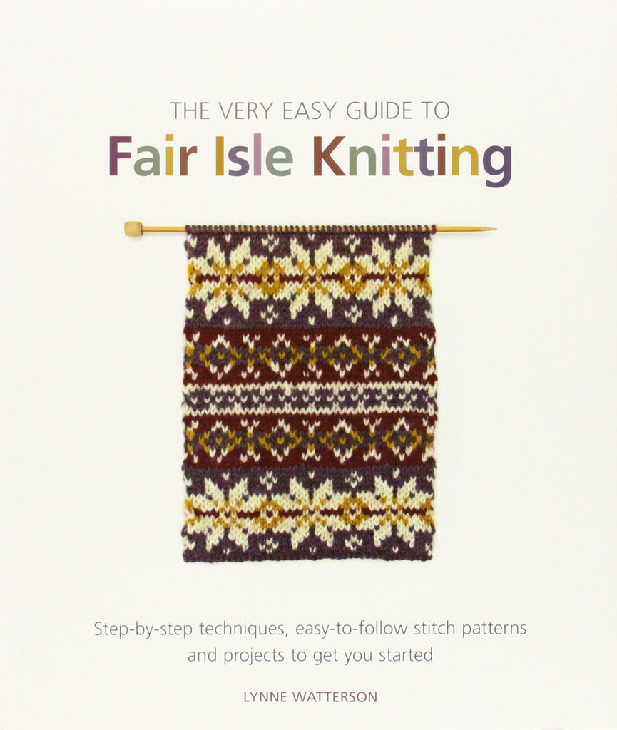 The very Easy Guide to Fairisle Knitting